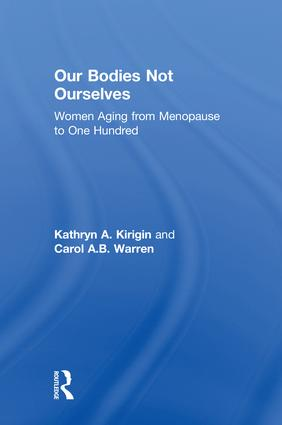 Our Bodies Not Ourselves: WOMEN AGING FROM MENOPAUSE TO ONE HUNDRED book cover