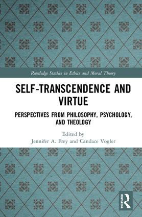 Self-Transcendence and Virtue: Perspectives from Philosophy, Psychology, and Theology book cover