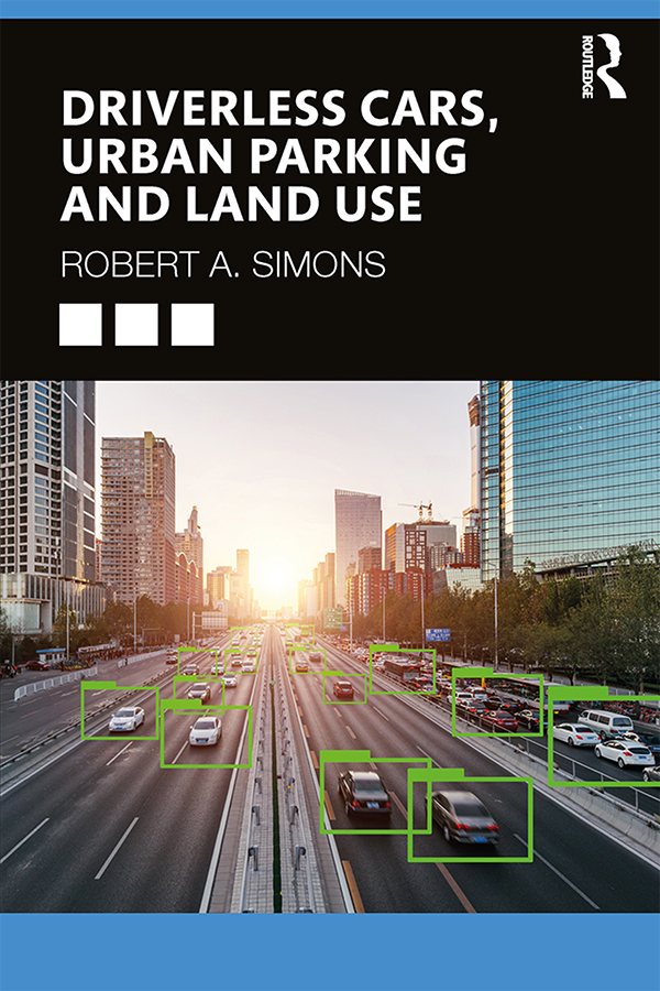 Driverless Cars, Urban Parking and Land Use book cover