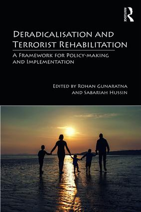 Deradicalisation and Terrorist Rehabilitation: A Framework for Policy-making and Implementation book cover