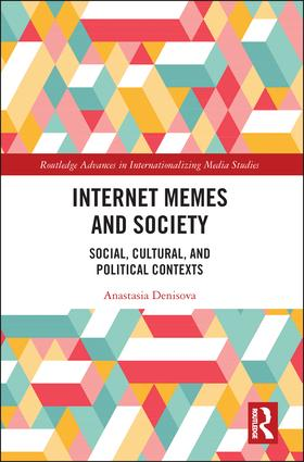 Internet Memes and Society: Social, Cultural, and Political Contexts book cover