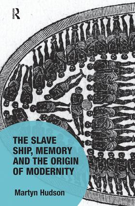 The Slave Ship, Memory and the Origin of Modernity book cover