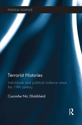 Terrorist Histories: Individuals and Political Violence since the 19th Century book cover
