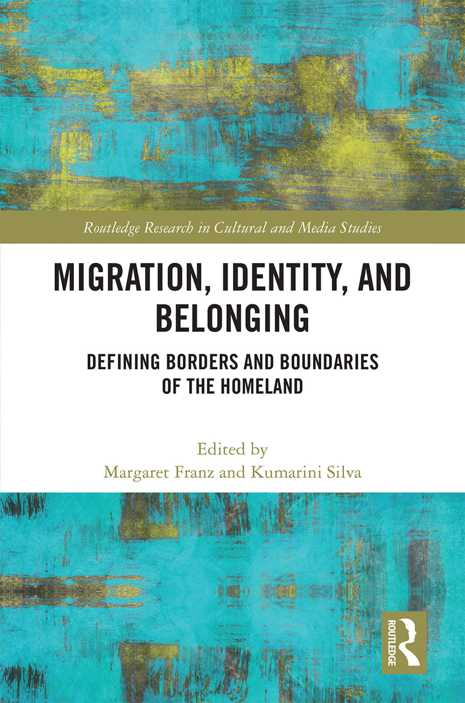 Migration, Identity, and Belonging: Defining Borders and Boundaries of the Homeland book cover
