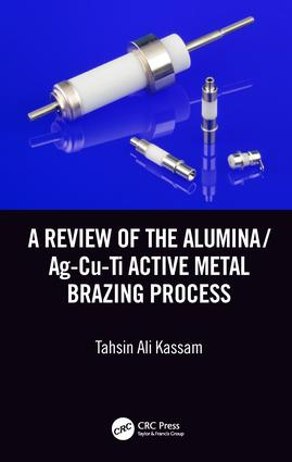 A Review of the Alumina/Ag-Cu-Ti Active Metal Brazing Process book cover