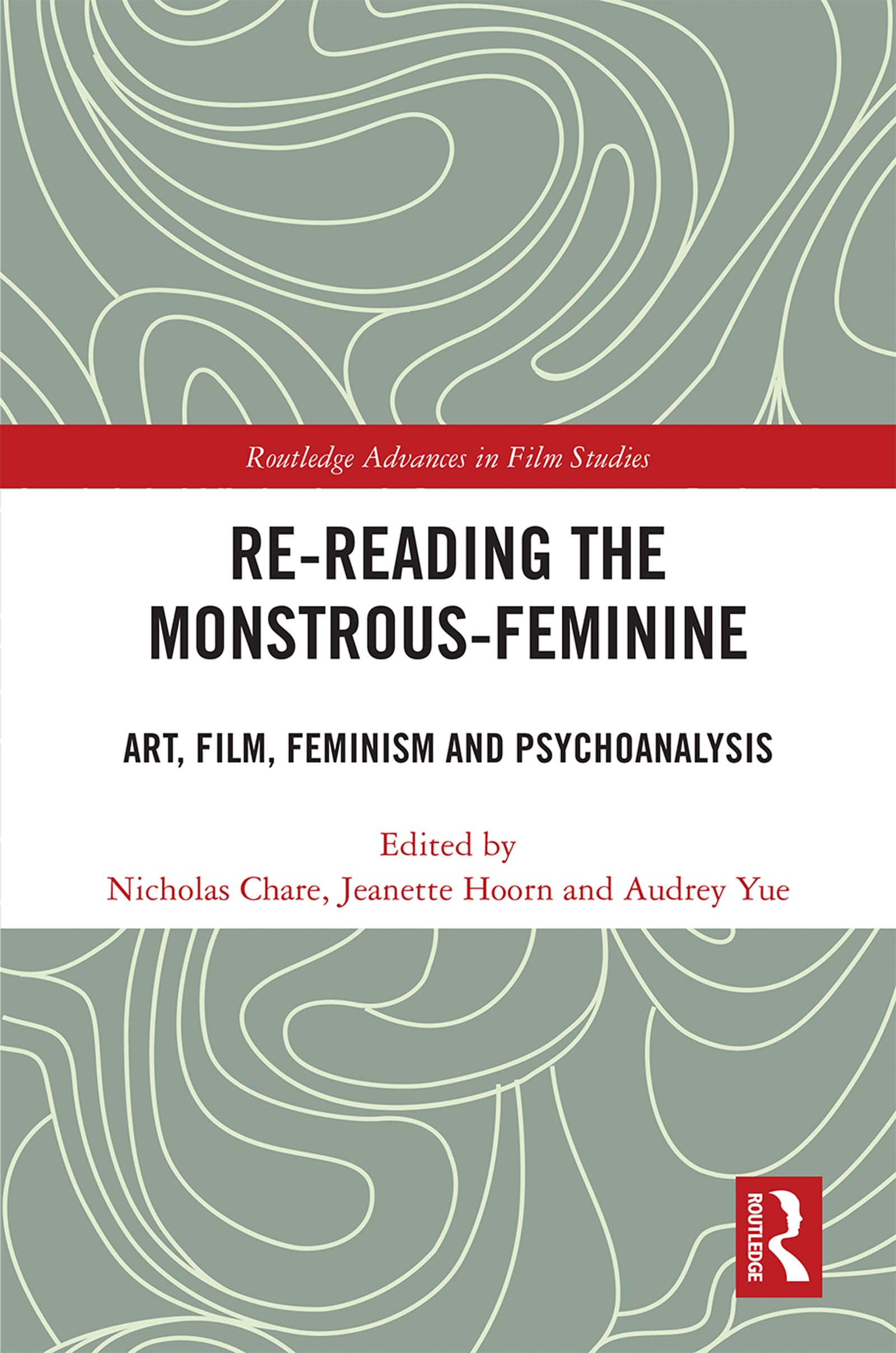 Re-reading the Monstrous-Feminine: Art, Film, Feminism and Psychoanalysis book cover