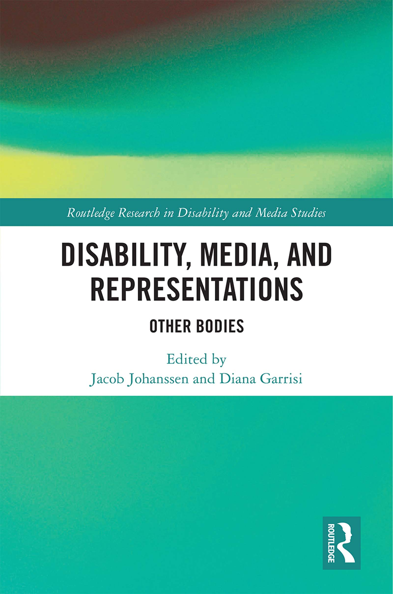 Disability, Media, and Representations: Other Bodies book cover