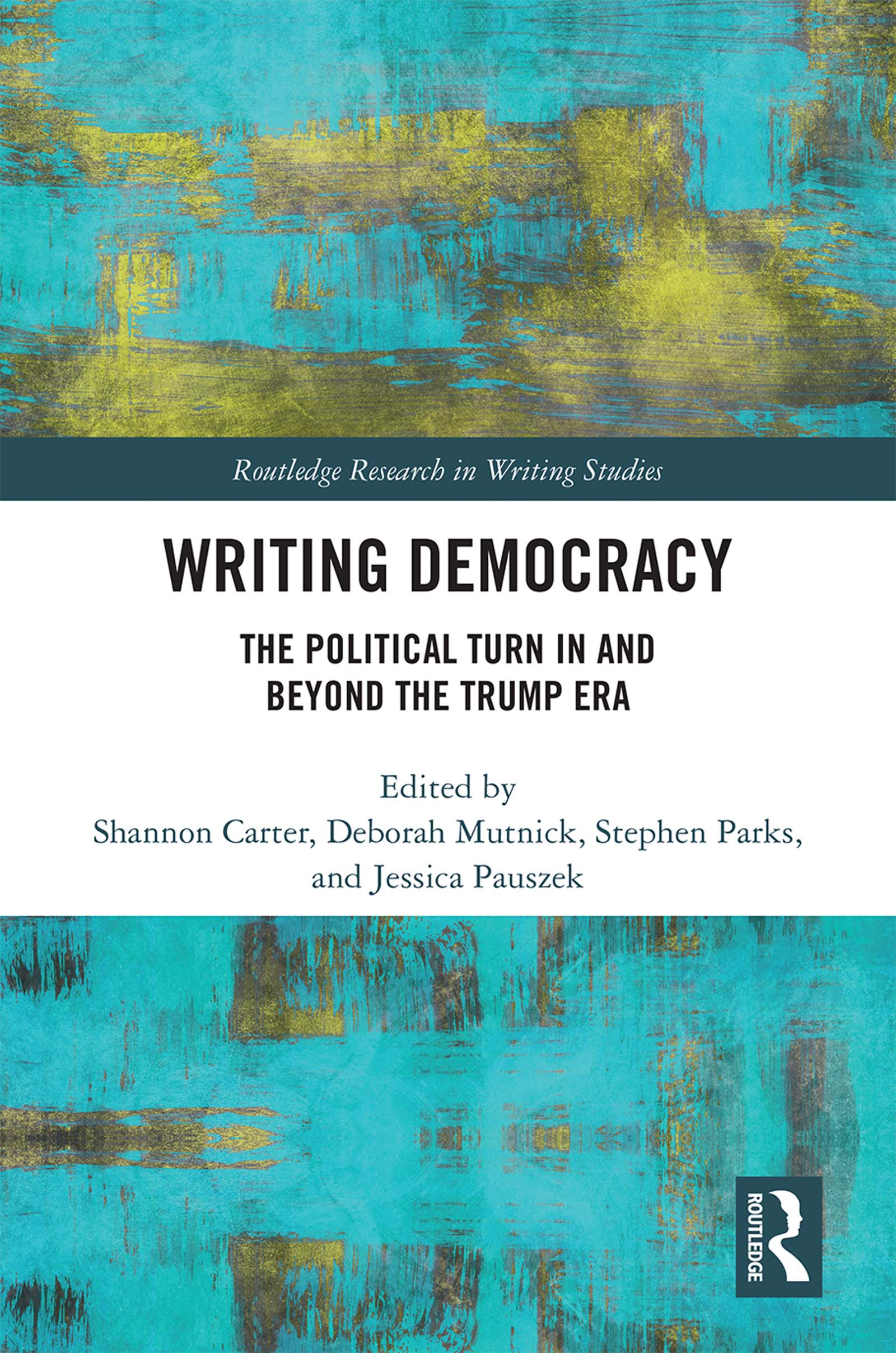 Writing Democracy: The Political Turn in and Beyond the Trump Era book cover