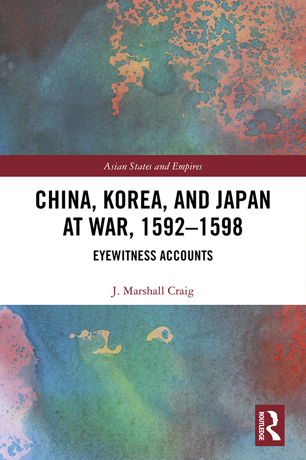 China, Korea & Japan at War, 1592–1598: Eyewitness Accounts book cover