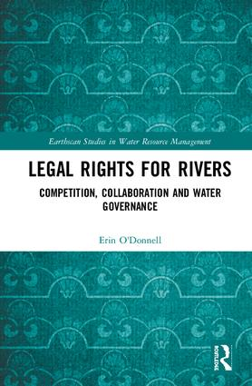 Legal Rights for Rivers: Competition, Collaboration and Water Governance book cover