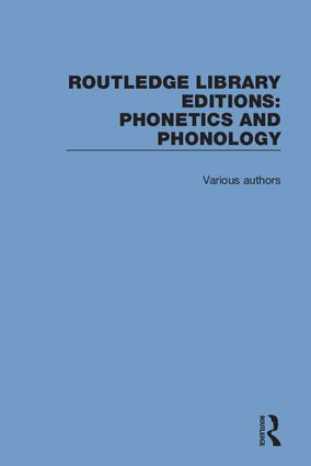 Routledge Library Editions: Phonetics and Phonology book cover