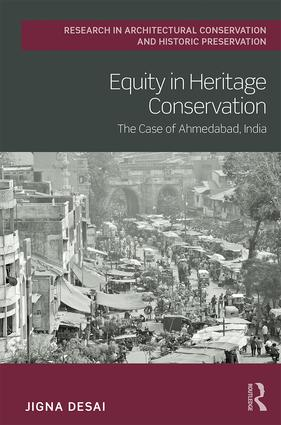 Equity in Heritage Conservation: The Case of Ahmedabad, India, 1st Edition (e-Book) book cover