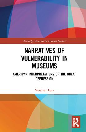 Narratives of Vulnerability in Museums: American Interpretations of the Great Depression book cover