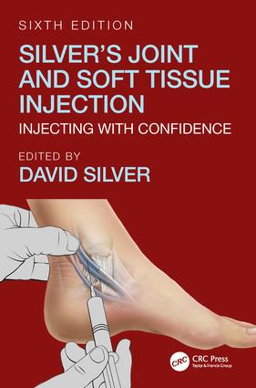 Silver's Joint and Soft Tissue Injection: Injecting with Confidence, Sixth Edition book cover