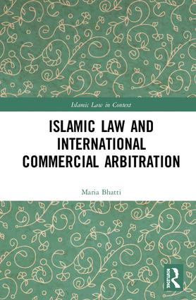 Islamic Law and International Commercial Arbitration: 1st Edition (Hardback) book cover