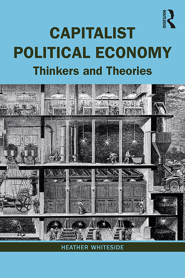 Capitalist Political Economy: Thinkers and Theories book cover