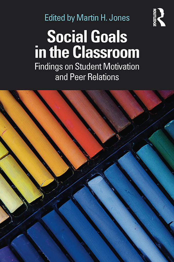 Social Goals in the Classroom: Findings on Student Motivation and Peer Relations book cover