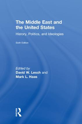 The Middle East and the United States: History, Politics, and Ideologies book cover