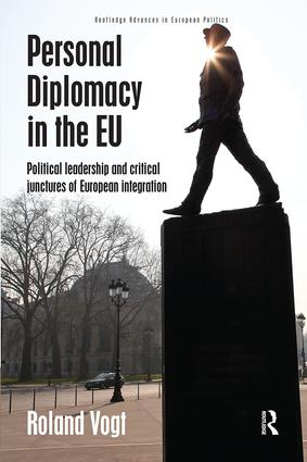 Personal Diplomacy in the EU: Political Leadership and Critical Junctures of European Integration book cover