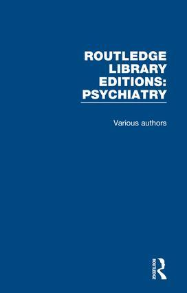 Routledge Library Editions: Psychiatry: 24 Volume Set book cover