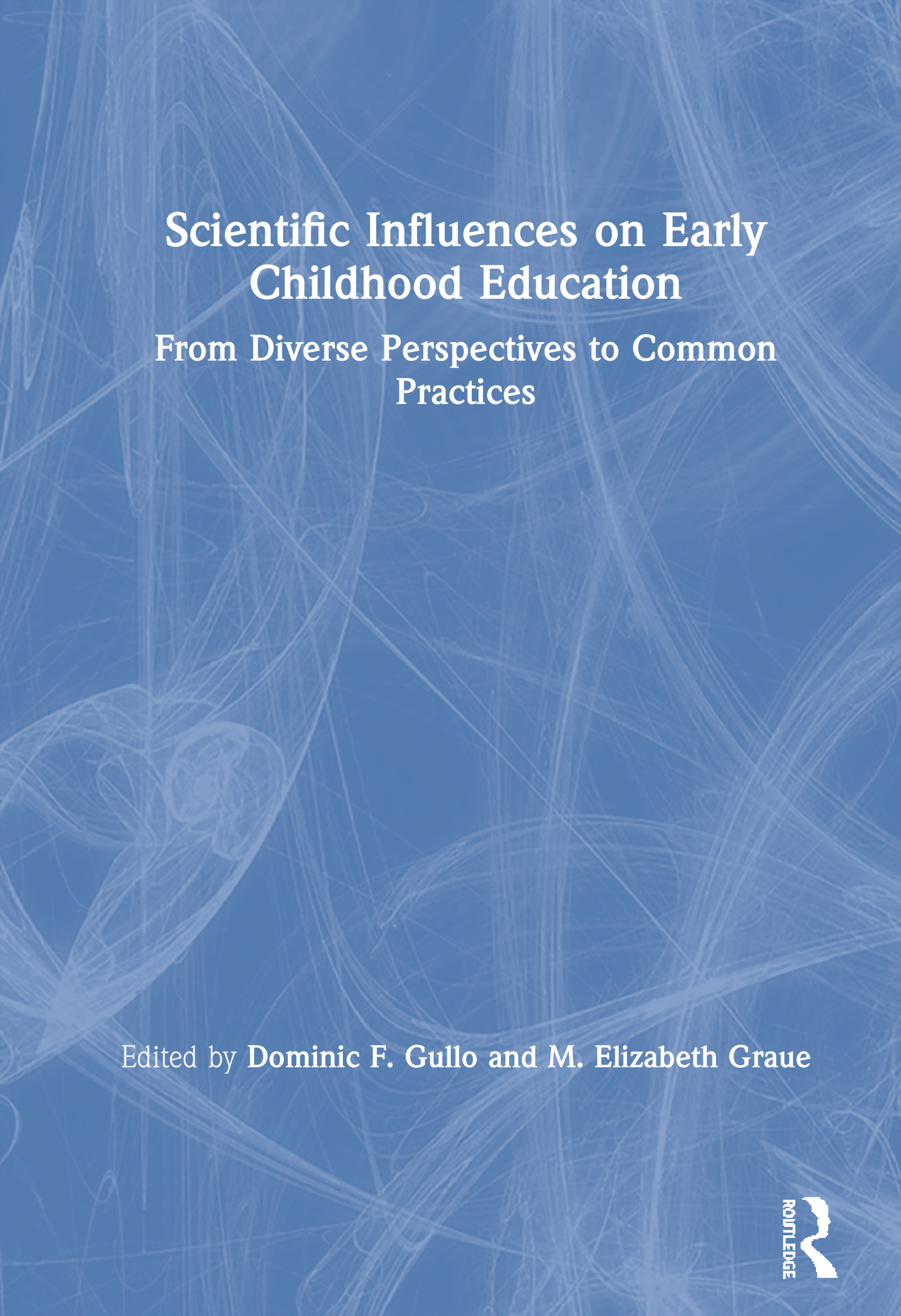The Sciences of Early Childhood Education: From Diverse Perspectives to Common Practice, 1st Edition (Paperback) book cover