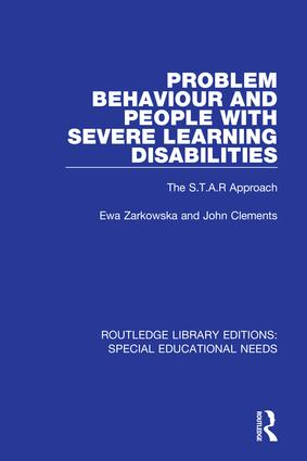 Problem Behaviour and People with Severe Learning Disabilities: The S.T.A.R Approach book cover
