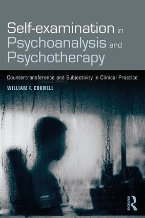 Self-examination in Psychoanalysis and Psychotherapy: Countertransference and Subjectivity in Clinical Practice, 1st Edition (Paperback) book cover