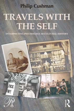 Travels with the Self: Interpreting Psychology as Cultural History, 1st Edition (Paperback) book cover