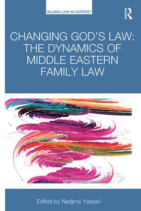 Changing God's Law: The dynamics of Middle Eastern family law book cover