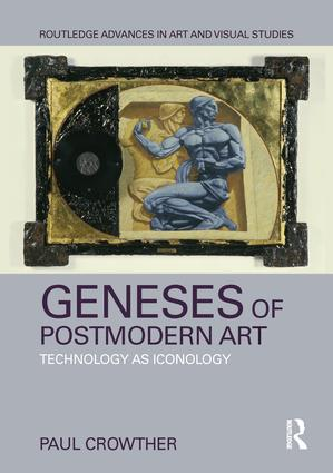 Geneses of Postmodern Art: Technology As Iconology, 1st Edition (Hardback) book cover