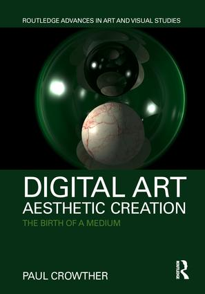 Digital Art, Aesthetic Creation: The Birth of a Medium book cover