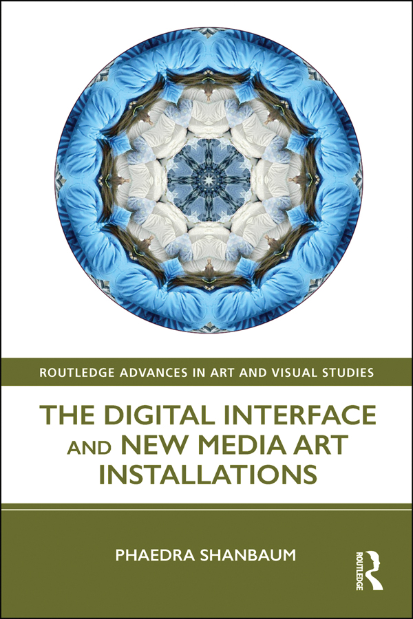 The Digital Interface and New Media Art Installations book cover