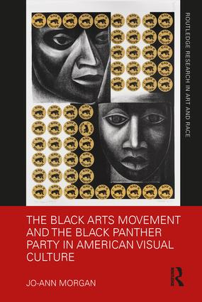 The Black Arts Movement and the Black Panther Party in American Visual Culture book cover