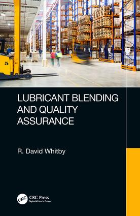 Lubricant Blending and Quality Assurance: 1st Edition (Hardback) book cover