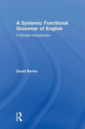 A Systemic Functional Grammar of English: A Simple Introduction, 1st Edition (Hardback) book cover