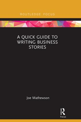 A Quick Guide to Writing Business Stories: 1st Edition (Paperback) book cover