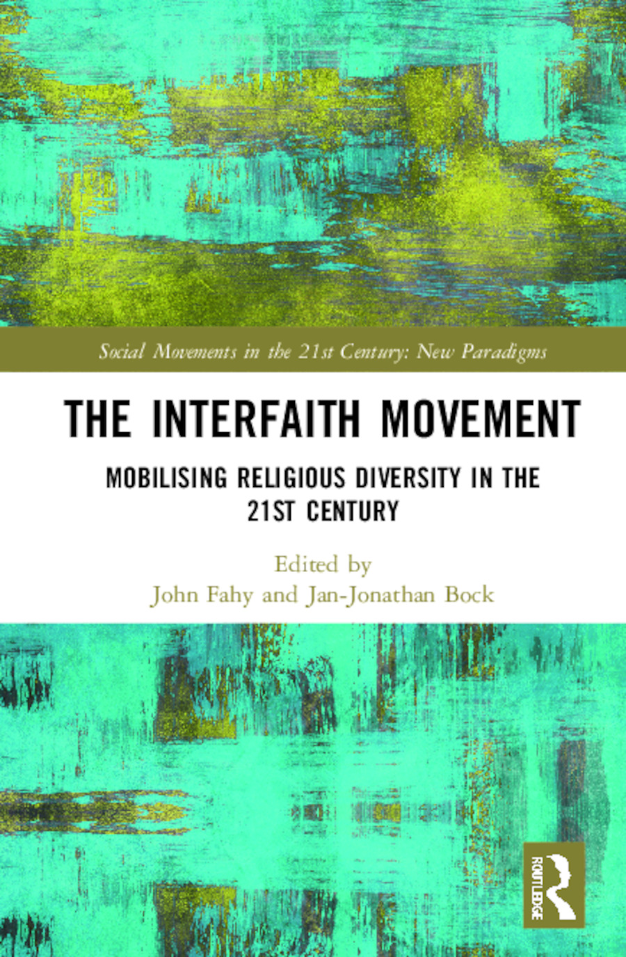 The Interfaith Movement: Mobilising Religious Diversity in the 21st Century book cover
