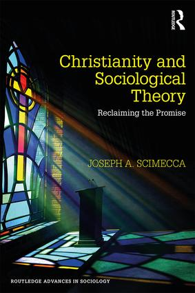 Christianity and Sociological Theory: Reclaiming the Promise book cover