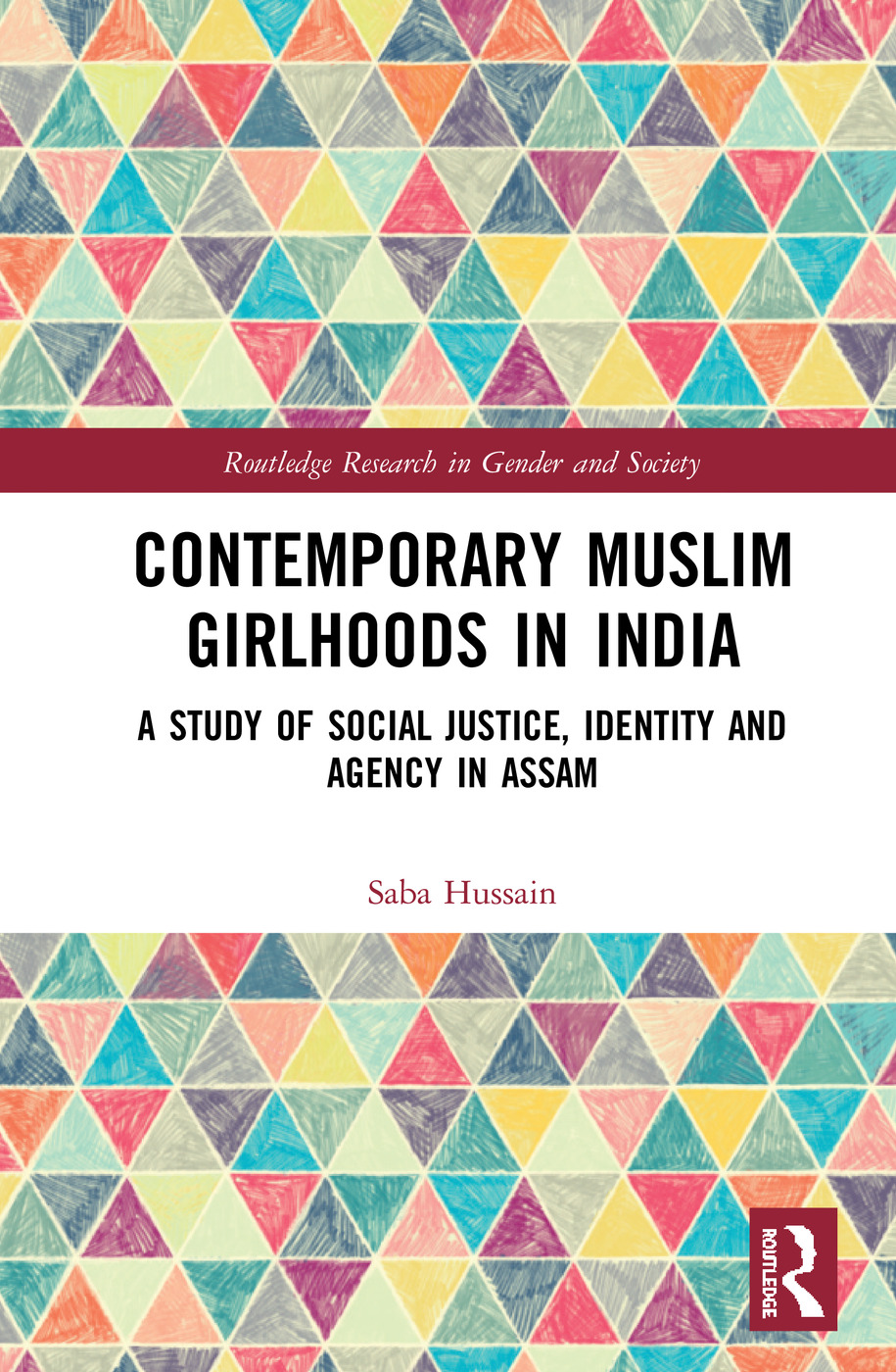 Contemporary Muslim Girlhoods in India: A Study of Social Justice, Identity and Agency in Assam book cover