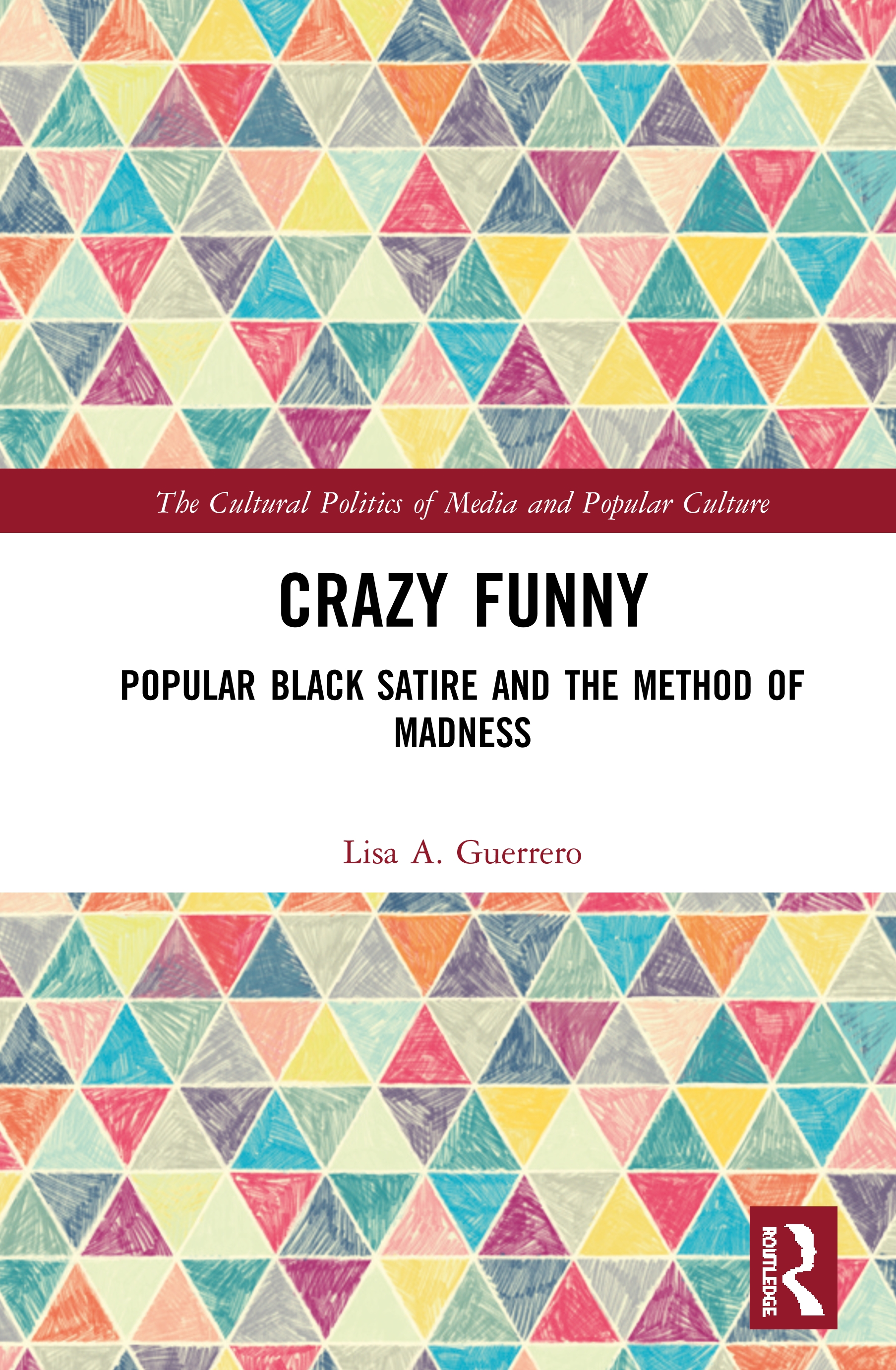Crazy Funny: Popular Black Satire and The Method of Madness book cover