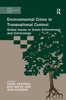 Environmental Crime in Transnational Context: Global Issues in Green Enforcement and Criminology book cover