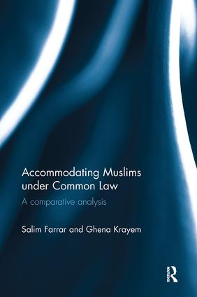 Accommodating Muslims under Common Law: A Comparative Analysis, 1st Edition (Paperback) book cover