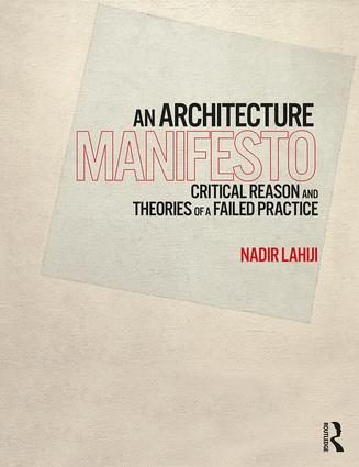 An Architecture Manifesto: Critical Reason and Theories of a Failed Practice book cover