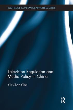 Television Regulation and Media Policy in China book cover