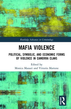 Mafia Violence: Political, Symbolic, and Economic Forms of Violence in Camorra Clans book cover