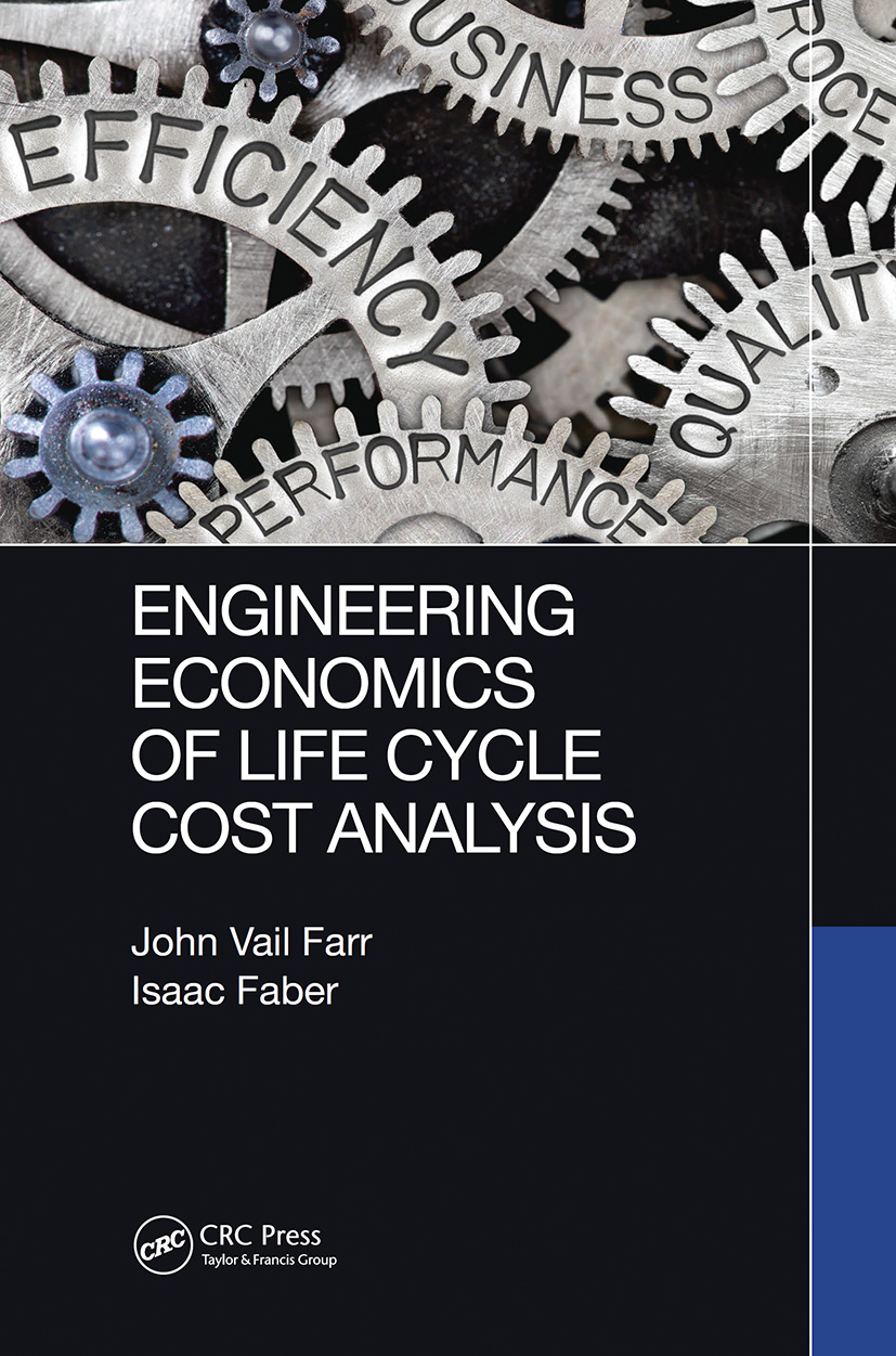 Engineering Economics of Life Cycle Cost Analysis: 1st Edition (Hardback) book cover