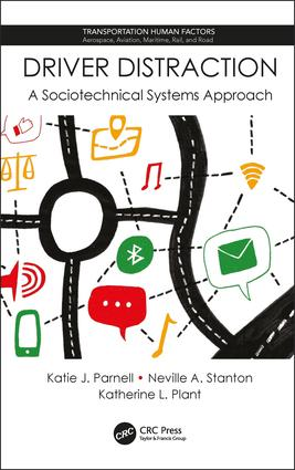 Driver Distraction: A Sociotechnical Systems Approach, 1st Edition (Hardback) book cover