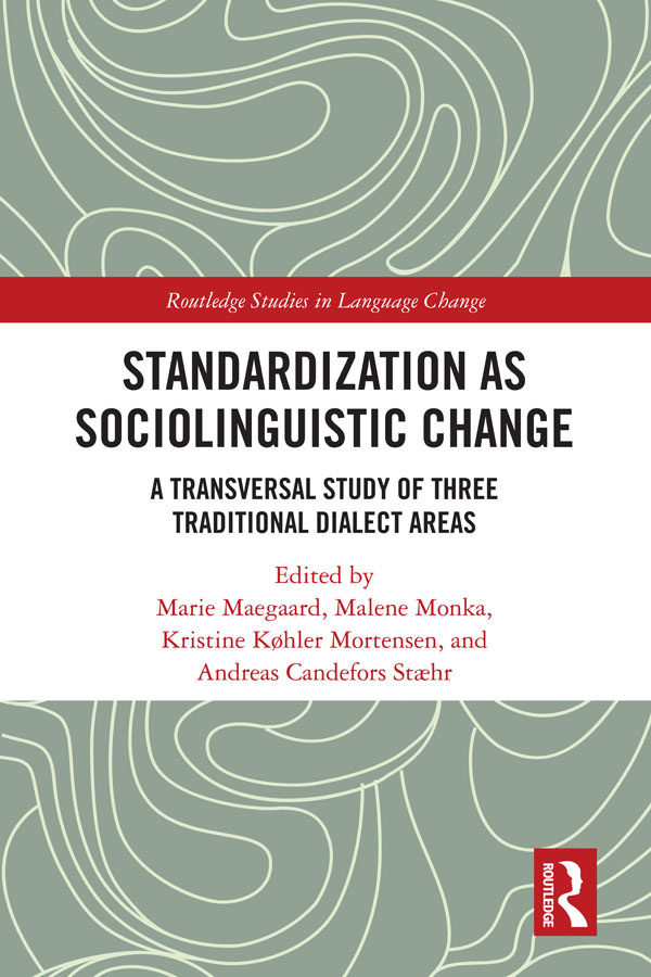 Standardization as Sociolinguistic Change: A Transversal Study of Three Traditional Dialect Areas book cover