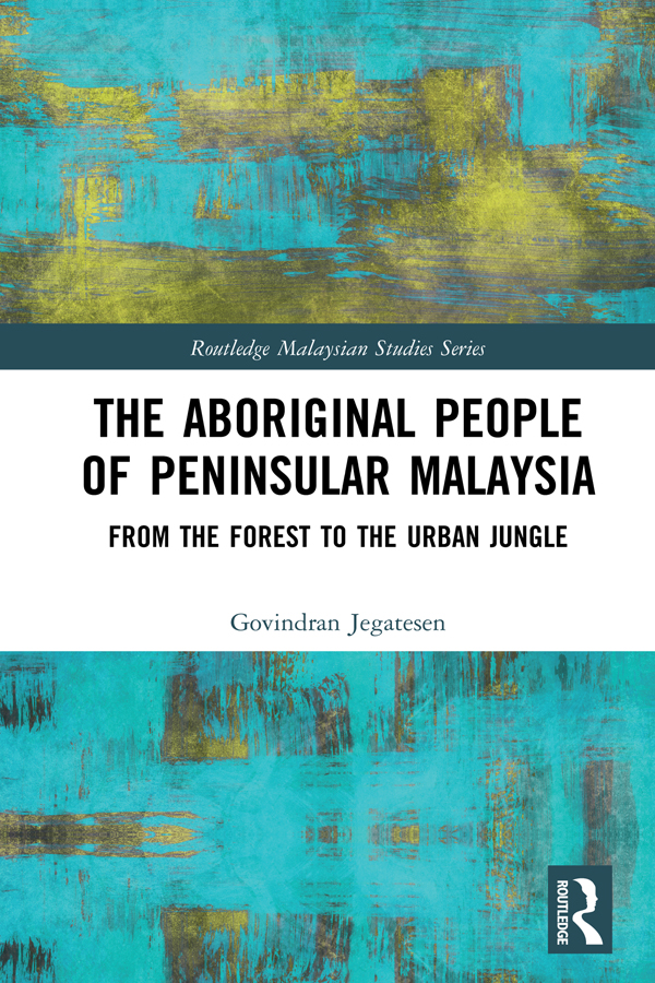 The Aboriginal People of Peninsular Malaysia: From the Forest to the Urban Jungle book cover
