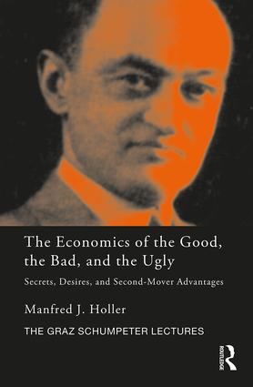 The Economics of the Good, the Bad and the Ugly: Secrets, Desires, and Second-Mover Advantages book cover
